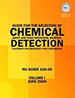 Guide for the Selection of Chemical Agent and Toxic Industrial Material Detection Equipment for Emergency First Responders