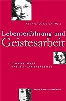 Lebenserfahrung und Geistesarbeit: Simone Weil und der Anarchismus