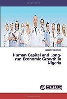 Human Capital and Long-run Economic Growth in Nigeria
