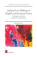 The Judicial Law-Making in English and German Courts: Techniques and Limits of Statutory Interpretation