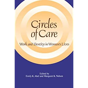 Circles of Care: Work and Identity in Women's Lives (SUNY series on Women and Work)