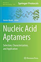 Nucleic Acid Aptamers: Selection, Characterization, and Application (Methods in Molecular Biology)