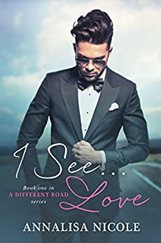I See.Love (A Different Road Book 1) by [Nicole, Annalisa]