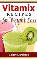Vitamix Recipes for Weight Loss