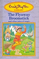 Fly Away Broomstick (Enid Blyton)