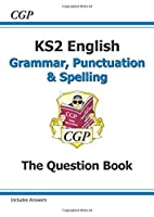 New KS2 English: Grammar, Punctuation and Spelling Question Book (for tests in 2018 and beyond) by CGP Books(2015-12-14)