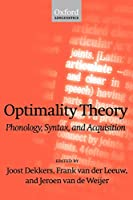Optimality Theory: Phonology, Syntax and Acquisition (Oxford Linguistics)