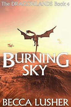 Burning Sky (Dragonlands Book 4) by [Lusher, Becca]
