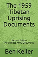 The 1959 Tibetan Uprising Documents: Second Edition The Chinese Army Documents (China Secrets)
