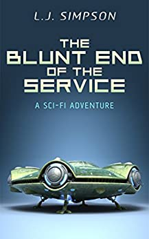 The Blunt End of the Service by [Simpson, L.J.]