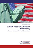 A New Face Of American Presidency: African Americans before the  Obama miracle