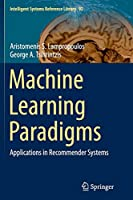 Machine Learning Paradigms: Applications in Recommender Systems (Intelligent Systems Reference Library)