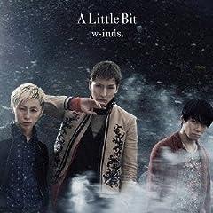 A Little Bit♪w-inds.