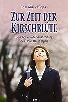 Zur Zeit der Kirschbluete: Berichte von der Ausbreitung des Opus Dei in Japan