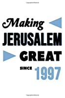 Making Jerusalem Great Since 1997: College Ruled Journal or Notebook (6x9 inches) with 120 pages