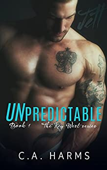 Unpredictable (The Key West Series Book 1) by [Harms, C.A.]