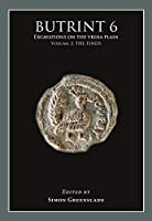 Butrint 6: Excavations on the Vrina Plain; The Finds (Butrint Archaeological Monographs)