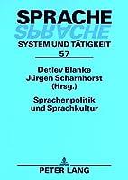 Sprachenpolitik und Sprachkultur (Sprache - System Und Tatigkeit)