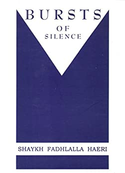 [Haeri, Shaykh Fadhlalla]のBursts of Silence (English Edition)