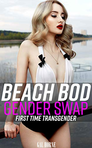 Beach Bod Gender Swap: (First Time Transgender) (English Edition)