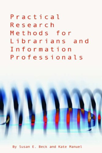 Download Practical Research Methods for Librarians and Information Professionals 155570591X