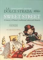 The sweet street. A history of Siena's traditional cakes and desserts