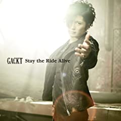 GACKT「Stay the Ride Alive」のジャケット画像