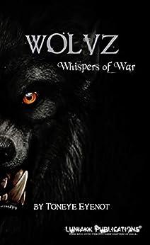 Wolvz: Whispers of War by [Eyenot, Toneye]