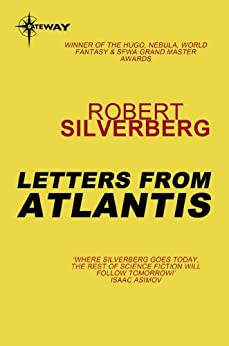 Letters from Atlantis by [Silverberg, Robert]