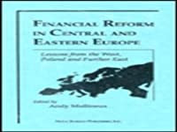 Financial Reform in Central and Eastern Europe: Lessons from the West, Poland and Further East