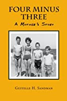 Four Minus Three: A Mother's Story