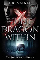 Hunt the Dragon Within: The Journals of Ravier, Volume II