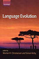 Language Evolution (Studies in the Evolution of Language)
