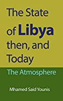 The State of Libya then, and Today: The Atmosphere