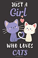 Just a Girl Who Loves Cats: 6x9 Lined Composition Notebook For Girls, Cat Journal for Women and Teen and Cat Notebook for Girls