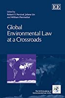 Global Environmental Law at a Crossroads (IUCN Academy of Environmental Law)