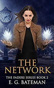 The Network (The Faders Series Book 2) by [Bateman, E. G.]