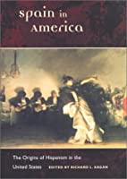 Spain in America: The Origins of Hispanism in the United States (Hispanisms) by Unknown(2002-04-08)