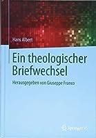 Ein theologischer Briefwechsel: Herausgegeben von Giuseppe Franco