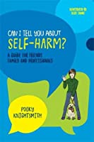 Can I Tell You About Self-Harm? (Can I Tell You About...?)
