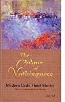 The Colour of Nothingness: Modern Urdu Short Stories