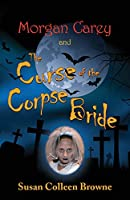Morgan Carey and The Curse of the Corpse Bride (A Morgan Carey Story)