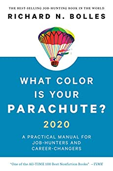 What Color Is Your Parachute? 2020: A Practical Manual for Job-Hunters and Career-Changers by [Bolles, Richard N.]