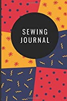 """Sewing Journal: 120 Blank Pages - 6"""" x 9"""" - Planner, Journal, Notebook, Composition Book, Diary for Women, Men, and Children (Pattern Sewing Journal)"""