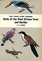 Birds of the West African Town and Garden (West African Nature Handbooks)