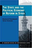The State and the Political Economy of Reform in Syria (St Andrews Pape3rs on Contemorary Syria)