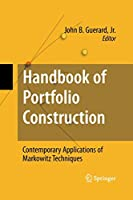 Handbook of Portfolio Construction: Contemporary Applications of Markowitz Techniques