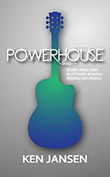 POWERHOUSE: The Essential Steps to Produce a Powerful Performance by [Jansen, Ken]
