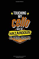 Touching My Cello May Be Hazardous To Your Health: Gas & Mileage Log Book