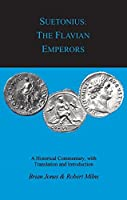 Suetonius: The Flavian Emperors : A Historical Commentary (Bcp Classical Studies)